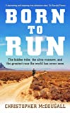 """Born to Run The Rise of Ultra-running and the Super-athlete Tribe"" av Christopher McDougall"