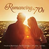 Romancing The 70s: Instrumental Love Songs Of The 1970s