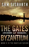 The Gates of Byzantium (Purge of Babylon #2)