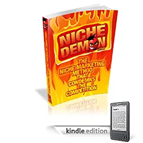 NicheDemon Internet Niche Marketing System - Special Kindle Edition (NicheDemon System)