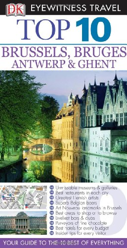 Brussels, Bruges, Antwerp and Ghent (Eyewitness Top Ten)