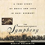 The Inextinguishable Symphony: A True Story of Music and Love in Nazi Germany | [Martin Goldsmith]