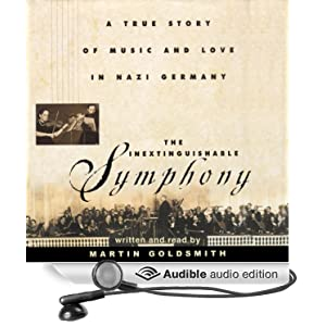 A True Story of Music and Love in Nazi Germany - Martin Goldsmith