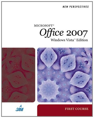 New Perspectives On Microsoft Office 2007, First Course, Windows Vista Edition (New Perspectives (Thomson Course Technology))