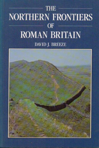 The Northern Frontiers of Roman Britain