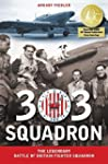 303 Squadron: The Legendary Battle of...