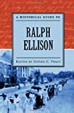 A Historical Guide to Ralph Ellison (Historical Guides to American Authors)