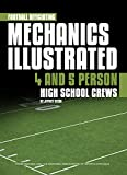 Football Officiating Mechanics Illustrated: 4 and 5 Person High School Crews- inlcudes CD-ROM
