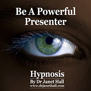 How You Can Be a Powerful Presenter (Hypnosis) | [Janet Hall]