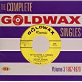 The Complete Goldwax Singles Volume 3 :1967-1970
