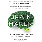 Brain Maker: The Power of Gut Microbes to Heal and Protect Your Brain - for Life | [David Perlmutter, Kristin Loberg]