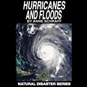 Hurricanes and Floods: The Natural Disasters Series | Anne Schraff