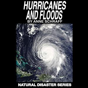 Hurricanes and Floods: The Natural Disasters Series | [Anne Schraff]