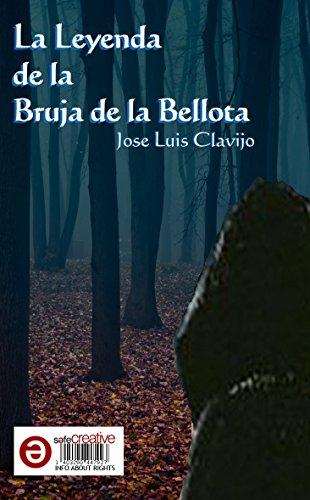 La Leyenda De La Bruja De La Bellota