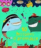 echange, troc Marie Tenaille, Monique Hion, Stéphanie Tesson, Nathalie Fillion, Collectif - 10 histoires d'animaux