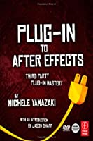 Plug-in to After Effects: Third Party Plug-in Mastery Front Cover