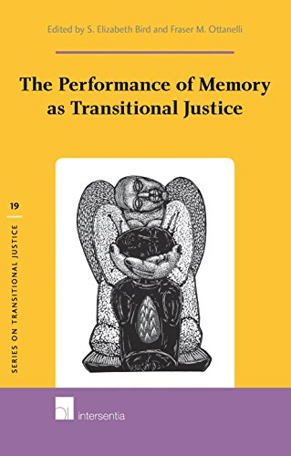 The Performance of Memory as Transitional Justice (Series on Transitional Justice)