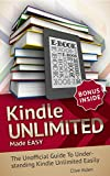 Kindle Unlimited: Kindle Unlimited Made EASY! The Unofficial Guide To Understanding The Kindle Unlimited Subscription Easily: Is Kindle Unlimited For You? ... Unlimited Subscription Revealed Book 1)