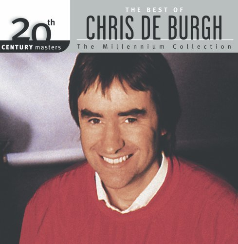 Chris De Burgh - The Best of Chris De Burgh: 20th Century Masters (Millennium Collection) - Zortam Music