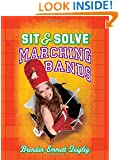 Sit & Solve® Marching Bands (Sit & Solve® Series)