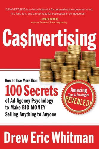 How to Use More Than 100 Secrets of Ad-Agency Psychology to Make Big Money Selling Anything to Anyone - Drew Eric Whitman