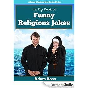 The Big Book of Religious Jokes - Christian, Church, Bible, Jesus, God, and Other Religion Jokes (Adam's Hilarious Joke Books 3) (English Edition)