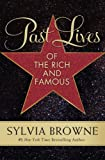 Past Lives of the Rich and Famous (0061966827) by Browne, Sylvia