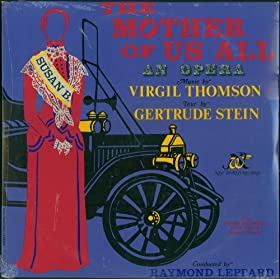 Virgil Thompson -The mother Of Us All An Opera, Text By Gertrude Stein, The Santa Fe Opera Conducted By Raymond Leppard (2 LPS)
