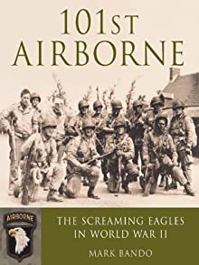 101st Airborne : The Screaming Eagles At Normandy