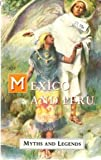 Mexico and Peru Myths and Legends (Myths & Legends)
