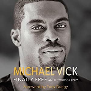 Finally Free: An Autobiography | [Michael Vick]