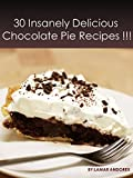 30 Insanely Delicious  Chocolate Pie Recipes !!!