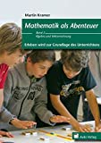 Mathematik allgemein / Mathematik als Abenteuer - Erleben wird zur Grundlage des Unterrichtens Band 2: Algebra und Vektorrechnung