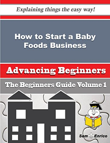 How to Start a Baby Foods Business (Beginners Guide) by Sam Enrico