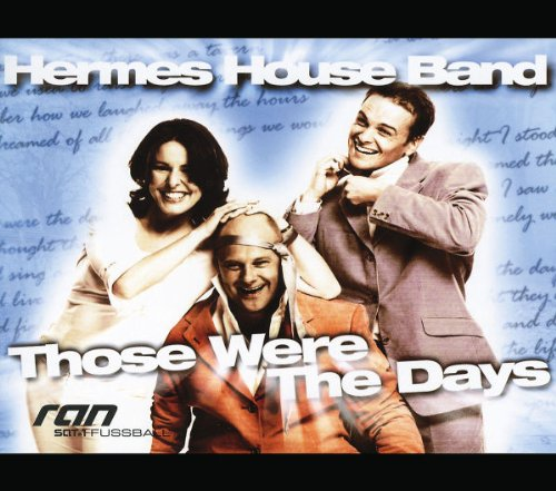 Hermes House Band - Those Were the Days - Zortam Music