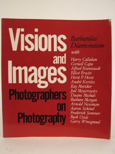 Visions and Images: American Photographers on Photography, Diamonstein, Barbaralee
