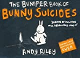 The Bumper Book of Bunny Suicides by Riley, Andy (2007) Andy Riley