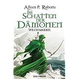 "Im Schatten der D�monen: Weltennebelvon ""Aileen P. Roberts"""