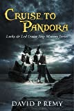 Cruise to Pandora: Lucky & Led Cruise Ship Mystery Series