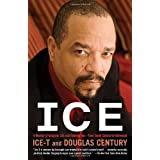 Ice: A Memoir of Gangster Life and Redemption-from South Central to Hollywood ~ Douglas Century