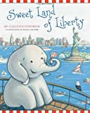 Sweet Land of Liberty (Ellis the Elephant) [Hardcover] [2011] Callista Gingrich, Susan Arciero