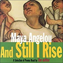 And Still I Rise (Unabridged Selections) Audiobook by Maya Angelou Narrated by Maya Angelou