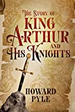 The Story of King Arthur and His Knights (Fall River Classics)