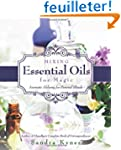 Mixing Essential Oils for Magic: Arom...