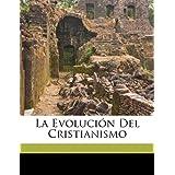 La Evoluci N del Cristianismo