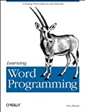 Learning Word Programming: Creating Word Macros and Beyond (1565925246) by Roman PhD, Steven