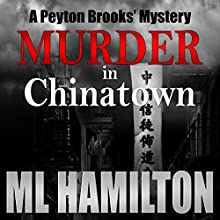 Murder in Chinatown: A Peyton Brooks' Mystery Volume 5 (       UNABRIDGED) by M.L. Hamilton Narrated by Kelley Hazen Storyteller Productions