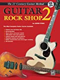 Aaron Stang 21st Century Guitar Rock Shop 2: The Most Complete Guitar Course Available, Book & CD [With CD]