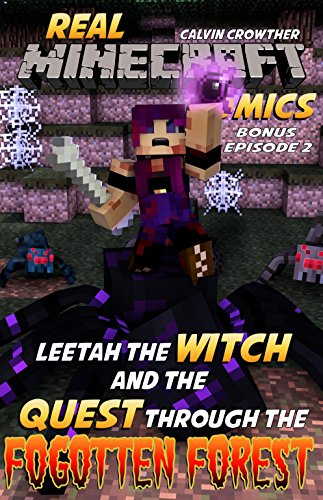 Minecraft Interactive - The Quest Through the Forgotten Forest (Leetah the Witch Book 2) (English Edition)