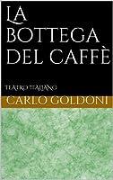 La bottega del caff� (Italian Edition)